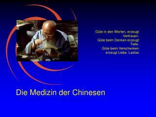 Die Medizin der Chinesen