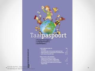 Raad van Europa Wie ben ik? Uitleg Europees Taalportfolio Mijn contacten met talen