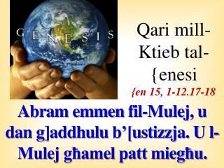 Qari  mill-Ktieb tal-{enesi {en 15, 1-12.17-18