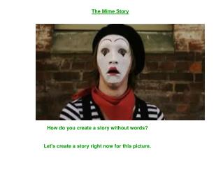 The Mime Story