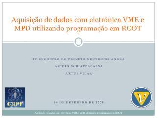 Aquisi  o de dados com eletr nica VME e MPD utilizando programa  o em ROOT