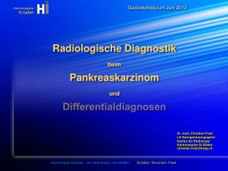 Radiologische Diagnostik  beim Pankreaskarzinom  und Differentialdiagnosen