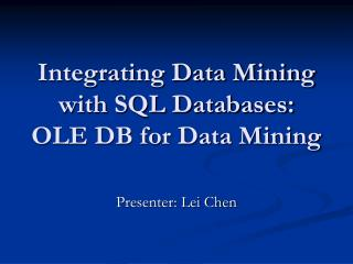 Integrating Data Mining with SQL Databases: OLE DB for Data Mining