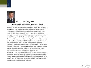 Michael J. Feehily, CFA  Head of U.S. Structured Products - SSgA