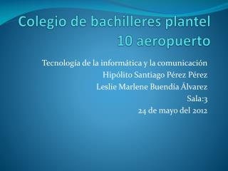 Colegio de bachilleres plantel 10 aeropuerto