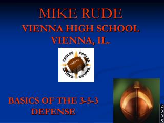 MIKE RUDE VIENNA HIGH SCHOOL VIENNA, IL.