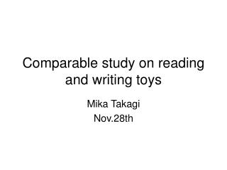 Comparable study on reading and writing toys