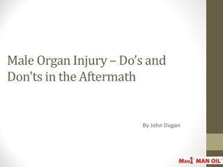 Male Organ Injury – Do's and Don'ts in the Aftermath