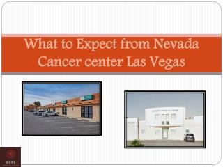 What to Expect from Nevada Cancer center Las Vegas