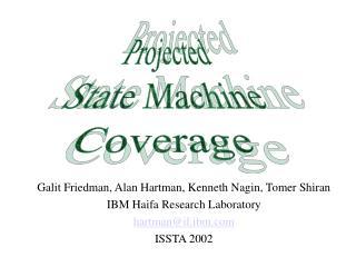 Galit Friedman, Alan Hartman, Kenneth Nagin, Tomer Shiran IBM Haifa Research Laboratory