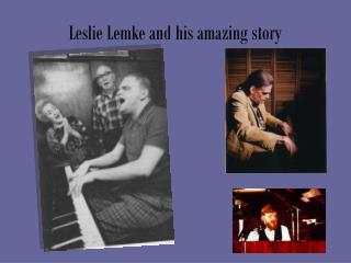 Leslie Lemke and his amazing story