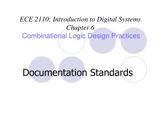 ECE 2110: Introduction to Digital Systems Chapter 6 Combinational Logic Design Practices