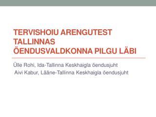 Tervishoiu arengutest Tallinnas  õendusvaldkonna pilgu läbi