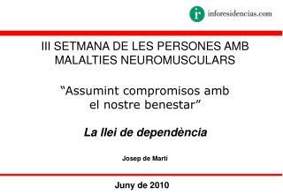 """III SETMANA DE LES PERSONES AMB MALALTIES NEUROMUSCULARS """"Assumint compromisos amb"""