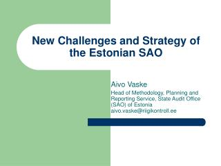 New Challenges and Strategy of the Estonian SAO