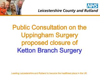 Public Consultation on the Uppingham Surgery proposed closure of Ketton Branch Surgery