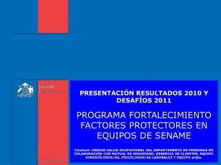 PRESENTACIÓN RESULTADOS 2010 Y DESAFÍOS 2011