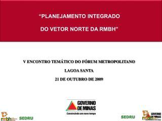V ENCONTRO TEMÁTICO DO FÓRUM METROPOLITANO LAGOA SANTA 21 DE OUTUBRO DE 2009