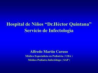 Hospital de Ni os  Dr.H ctor Quintana  Servicio de Infectolog a