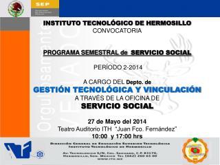 INSTITUTO TECNOLÓGICO DE HERMOSILLO CONVOCATORIA PROGRAMA SEMESTRAL de  SERVICIO SOCIAL