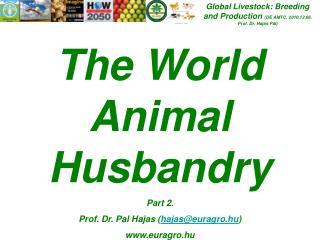 Global Livestock: Breeding and Production  (DE AMTC, 2010.12.06. Prof. Dr. Hajas Pál)