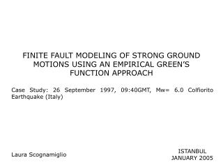 FINITE FAULT MODELING OF STRONG GROUND MOTIONS USING AN EMPIRICAL GREEN'S FUNCTION APPROACH