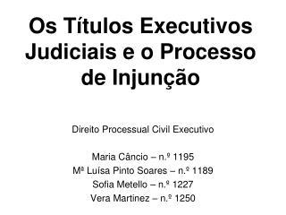 Os Títulos Executivos Judiciais e o Processo de Injunção