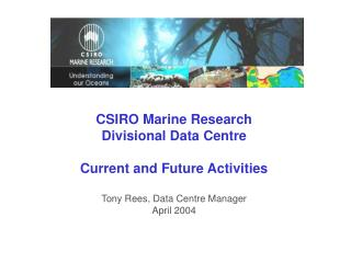 CSIRO Marine Research Divisional Data Centre Current and Future Activities
