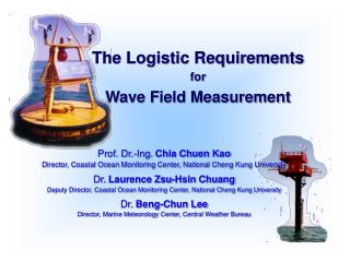 The Logistic Requirements for Wave Field Measurement