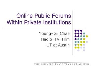 Online Public Forums  Within Private Institutions