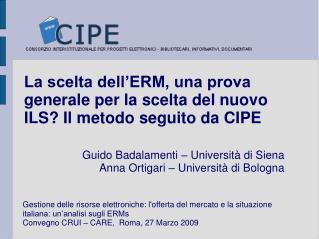 La scelta dell'ERM, una prova generale per la scelta del nuovo ILS? Il metodo seguito da CIPE