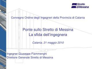 Convegno Ordine degli Ingegneri della Provincia di Catania  Ponte sullo Stretto di Messina