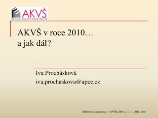 AKV� v roce 2010� a jak d�l?