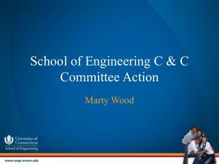 School of Engineering C & C Committee Action