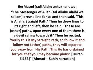 Ibn Masud  ( radi Allahu anhu ) narrated: