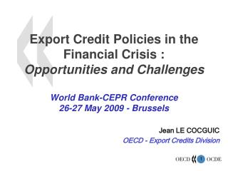 Jean LE COCGUIC OECD - Export Credits Division