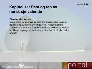 Kapittel 11: Pest og tap av norsk sjølvstende