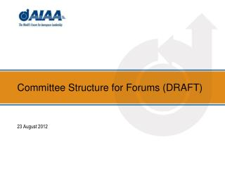 Committee Structure for Forums (DRAFT)