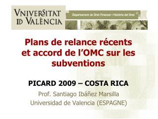 Plans de relance récents  et accord de l'OMC sur les subventions PICARD 2009 – COSTA RICA