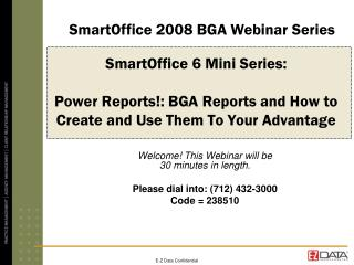 Welcome! This Webinar will be  30 minutes in length. Please dial into: (712) 432-3000