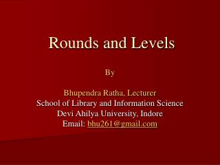 Rounds and Levels