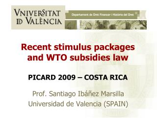 Recent stimulus packages and WTO subsidies law PICARD 2009 – COSTA RICA