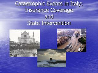 Catastrophic Events in Italy:  Insurance Coverage and  State Intervention