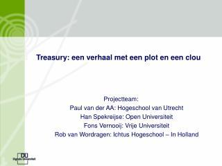 Treasury: een verhaal met een plot en een clou