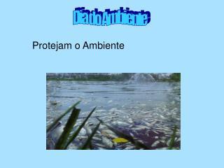 Protejam o Ambiente