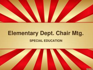 Elementary Dept. Chair Mtg.