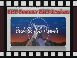BISD Summer 2013 Sessions