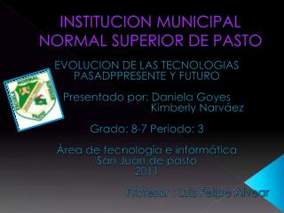 INSTITUCION MUNICIPAL NORMAL SUPERIOR DE PASTO