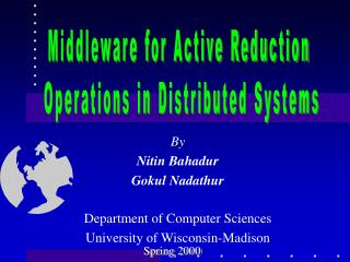 By Nitin Bahadur Gokul Nadathur Department of Computer Sciences University of Wisconsin-Madison