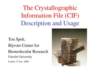 The Crystallographic Information File CIF Description and Usage